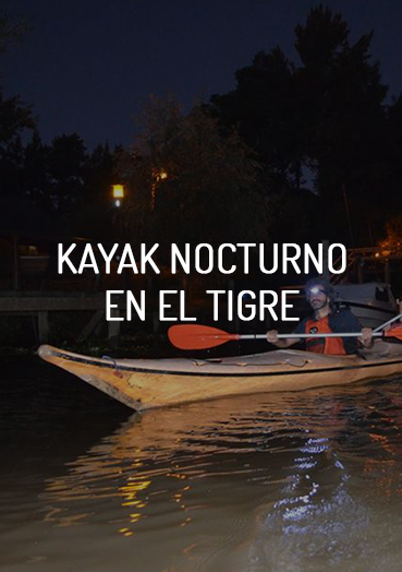 054 travel, kayak nocturno en el tigre, actividades para hacer cerca de Buenos Aires